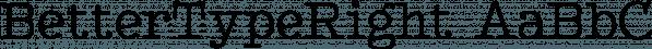 BetterTypeRight font family by Ingrimayne Type