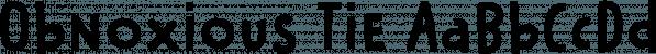 Obnoxious Tie font family by Pizzadude.dk